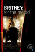 Бритни Спирс. Жизнь за стеклом / Britney: for the record (2008)
