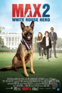 Макс 2: Герой Белого дома / Max 2: White House Hero (2017)