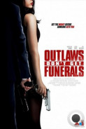 Ни траура, ни похорон / Outlaws Don't Get Funerals (2017)
