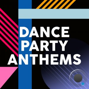 Dance Party Anthems (2020)