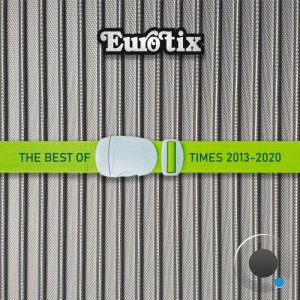 Eurotix - The Best of Time 2013-2020 (2020)