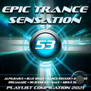 Epic Trance Sensation 53 (Playlist Compilation 2021) (2020) FLAC
