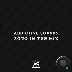 Addictive Sounds 2020 In The Mix (2020) FLAC