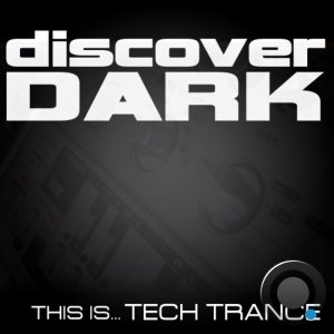 Discover Dark: This Is... Tech Trance (2020)