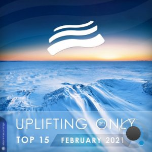 Uplifting Only Top 15: February 2021 (2021) FLAC