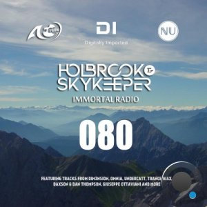 Holbrook & SkyKeeper - Immortal Radio 080 (2021-02-08)