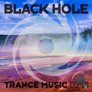 Black Hole: Black Hole Trance Music 02-21 (2021)