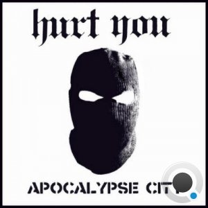 Hurt You - Apocalypse City (2021)
