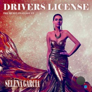 Selena Garcia - Drivers License (The Remix Playlist EP) (2021)