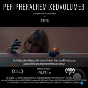 Si Begg - Peripheral [OST] Remixed Volume 3 (2021)