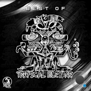 Tropical Bleyage - Best Of Tropical Bleyage (2021)