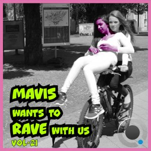 MAVIS Wants To RAVE With Us ! Vol. 21 (2021)