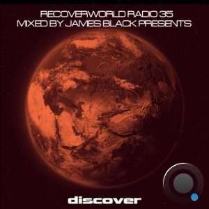 James Black presents Recoverworld Radio 035 (Mixed by James Black) (2021)